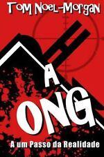 A ONG : A Um Passo Da Realidade by Tom Noel-Morgan (2014, Paperback)