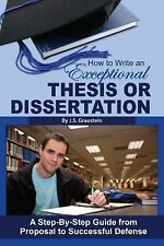How to Write an Exceptional Thesis or Dissertation: A Step-By-Step Guide from P