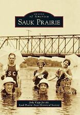 Images of America: Sauk Prairie by Jody Kapp and Sauk Prairie Area Historical...