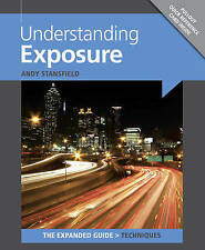 Understanding Exposure Expanded Guide by Andy Stansfield - New