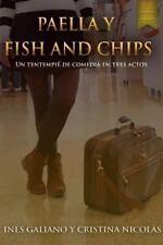 Paella y Fish and Chips. un Tentempie de Comedia en Tres Actos by Inés...
