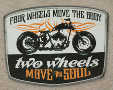 FOUR WHEELS MOVE THE BODY TWO WHEELS MOVE THE SOUL METAL MOTORCYCLE SIGNS