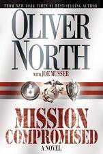 Mission Compromised by Oliver North & Joe Musser, (hardback)