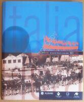 ItaliaFiera dalle esposizioni Buniversali al mercato globale 1861-2006 - Alinari