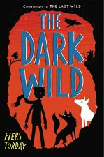 The Dark Wild (The Last Wild-Book 2) by Piers Torday (2015) (Hardcover & Jacket)