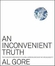 An Inconvenient Truth : The Planetary Emergency of Global Warming and What We Ca