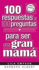 100 Respuestas/ Para Ser Un Gran Mama (Spanish Edition)