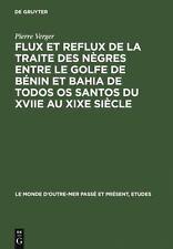 Le Monde d'Outre-Mer Passé et Présent, Etudes: Flux et Reflux de la Traite...