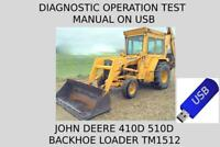 John Deere Backhoe Loader 410D 510D Diagnostic Operation Test Manual TM1512  USB