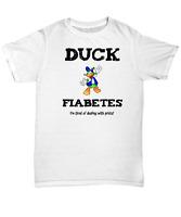 Diabetes Funny T-Shirt  - Unisex Tee - Adult Sarcastic Humor Diabetic Gift