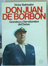 DON JUAN DE BORBÓN - GRANDEZA Y SERVIDUMBRE DEL DEBER - PLANETA 1976 VER INDICE