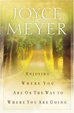 Enjoying Where You Are on the Way to Where You Are Going: Learning How to Live a