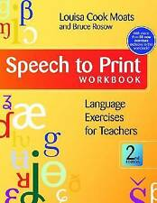 Speech to Print Workbook: Language Exercises for Teachers by Louisa Cook Moats,