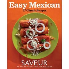 Easy Mexican - 37 Classic Recipes