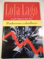 Lola Lago Detective - Poderoso Caballero BUCH Taschenbuch SPANISCH Neuwertig GUT