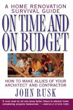 On Time and On Budget: A Home Renovation Survival Guide by Rusk, John Book The
