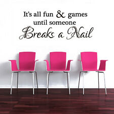 Wall Decal Vinyl Sticker fun and Games Until Someone Brakes a Nail r1222