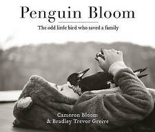 Penguin Bloom: The Odd Little Bird Who Saved a Family by CAMERON BLOOM, GREIVE
