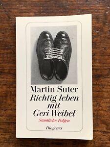 Martin Suter, Richtig leben mit Geri Weibel - Sämtliche Folgen. Diogenes-TB 2005