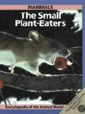 Mammals: The Small Plant-Eaters (Encyclopedia of the Animal World)-ExLibrary