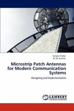 Microstrip Patch Antennas For Modern Communication Systems: Designing And Imp...