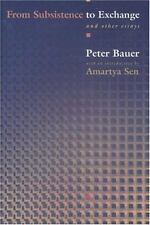 From Subsistence to Exchange and Other Essays Bauer, Peter Tamas Hardcover