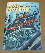FORTON / VERNES - BOB MORANE - OBJECTIF EQUUS - TL 750 EX ( PROCHE NEUF )