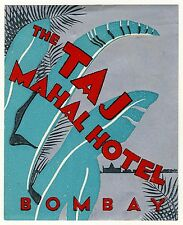 The Taj Mahal Hotel BOMBAY India Indien * Old Luggage Label Kofferaufkleber