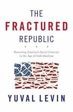 The Fractured Republic: Renewing America's Social Contract in the Age of Indivi