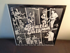 THE BEATLES: Beatle Talk Rare Interview LP '78 / WAY WE WERE '64 W/ RED ROBINSON