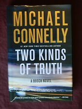 Two Kinds of Truth by Michael Connelly 1st Edition, 1st Print, Hardcover, 2017