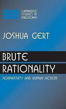 Brute Rationality: Normativity and Human Action (Cambridge Studies in Philosophy