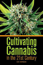 CULTIVATING CANNABIS IN THE 21ST CENTURY : AU2-R3 : PBL759 : NEW BOOK : FREE P&H