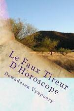 Le Faux Tireur D'Horoscope by Dewadasen Vyapoory (2013, Paperback)