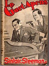 LE GUET-APENS SINAIR/STEEMAN  EDITIONS MOORTHAMERS BRUXELLES ANNEES 1940