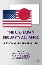 The U.S.-Japan Security Alliance: Regional Multilateralism, , Very Good Book