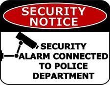 Security Notice Security Alarm Connected To The Police Department Security Sign