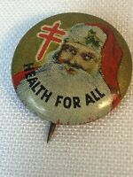 1930's Santa Claus HEALTH FOR ALL National Tuberculosis Assoc. pinback button
