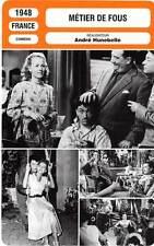FICHE CINEMA : METIER DE FOUS - Sylvia,Guisol,Tissier,Hunebelle 1948