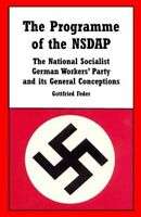 Programme of the Nsdap : The National Socialist German Workers' Party and Its...