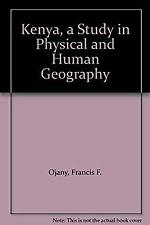 Kenya : A Study in Physical and Human Geography by Ojany, Francis F.