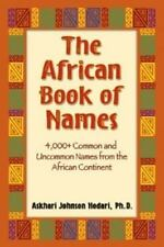 The African Book of Names: 5,000+ Common and Uncommon Names from the African Con