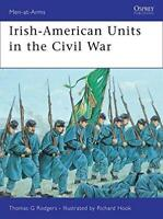 Irish-American Units in the Civil War (Men-at-Arms), Rodgers, Thomas G., Good Co