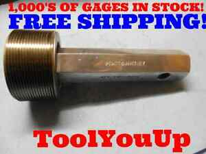 2 3/4 12 NS SET THREAD PLUG GAGE NO GO ONLY 2.750 P.D.= 2.6919 INSPECTION TOOL