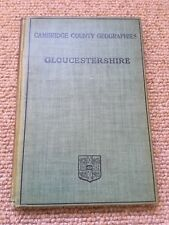 Gloucestershire. Cambridge County Geographies 1909 Includes maps, illustrations
