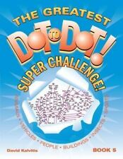 The Greatest Dot to Dot! Super Challenge!: Book 5 (Paperback or Softback)