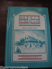HOTELS AND PUBLICANS IN SOUTH AUSTRALIA 1836-1984 By J L Bob Hoad Pubs SA 1986