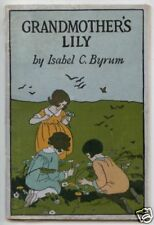 GRANDMOTHER'S LILY Isabel C. Byrum BOOK 1926 VERY RARE