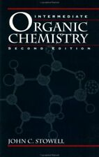 Intermediate Organic Chemistry Hardcover John C. Stowell