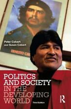 Politics and Society in the Developing World by Susan Calvert and Peter...